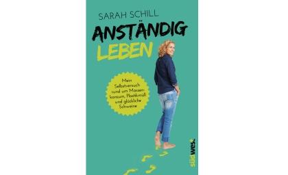 Anstaendig leben von Sarah Schill